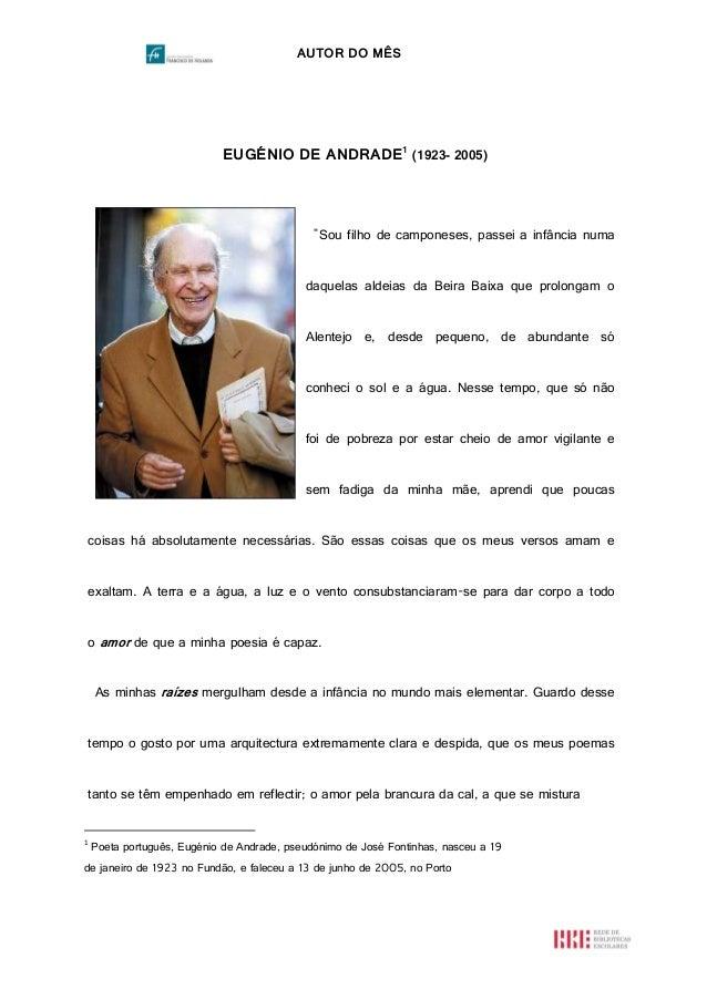 """AUTOR DO MÊS  EUGÉNIO DE ANDRADE1 (1923- 2005)  """"Sou filho de camponeses, passei a infância numa daquelas aldeias da Beira..."""