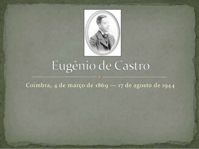 Coimbra, 4 de março de 1869 — 17 de agosto de 1944