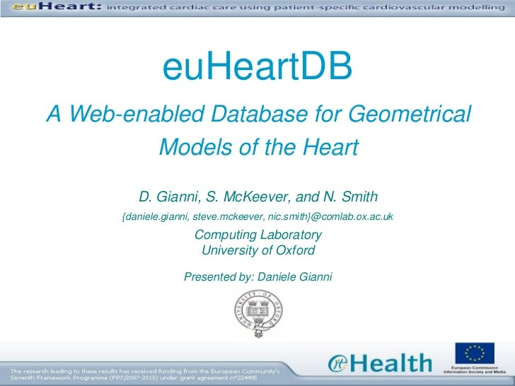 euHeartDBA Web-enabled Database for Geometrical         Models of the Heart         D. Gianni, S. McKeever, and N. Smith  ...