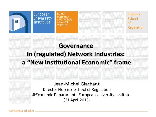 "GovernanceGovernance in (regulated) Network Industries:in (regulated) Network Industries: a ""New Institutional Economic"" f..."