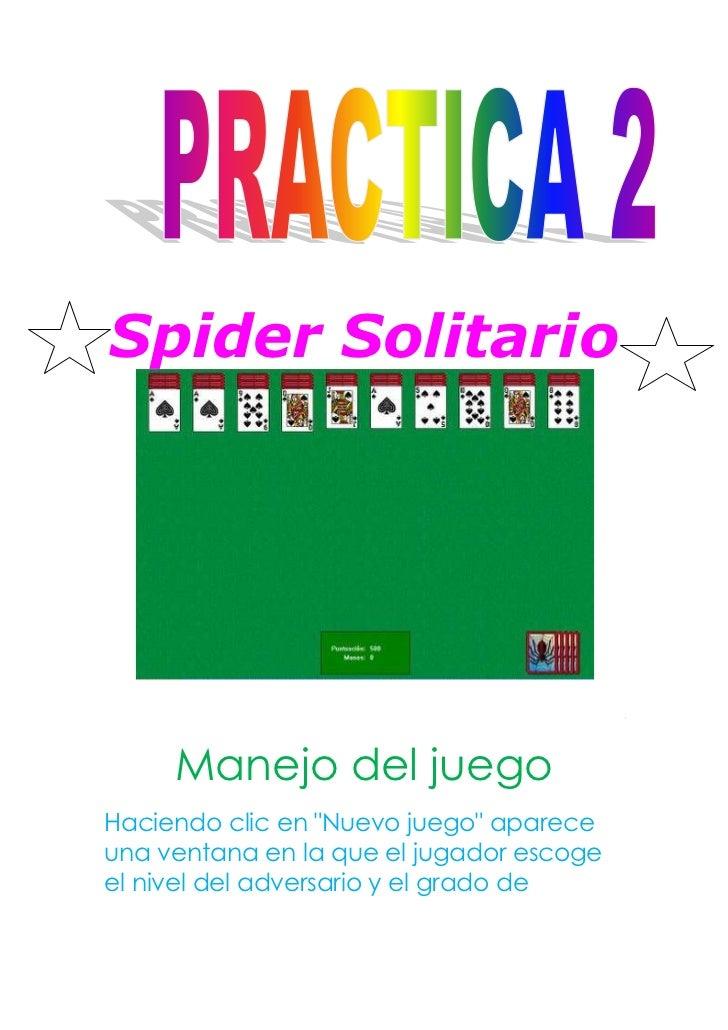 """Spider Solitario     Manejo del juegoHaciendo clic en """"Nuevo juego"""" apareceuna ventana en la que el jugador escogeel nivel..."""
