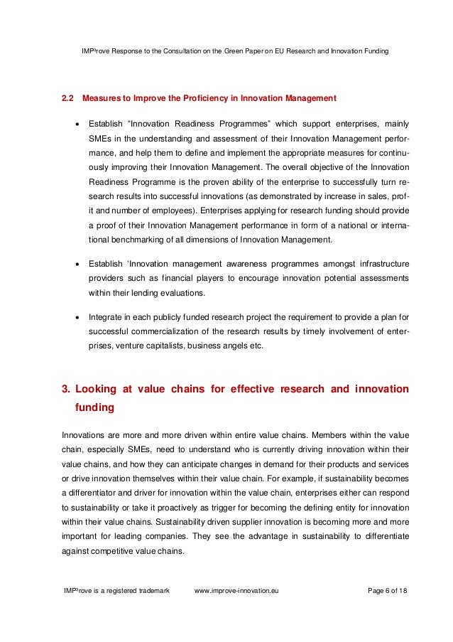 green paper on eu research and innovation Building on its recent smart people for smart growth statement, the paper underlines that eua supports the concept put forward in the green paper of developing a common strategic framework to cover all relevant eu research and innovation funding currently provided through the research framework programme (fp7), the competitiveness and innovation programme (cip), and other eu.