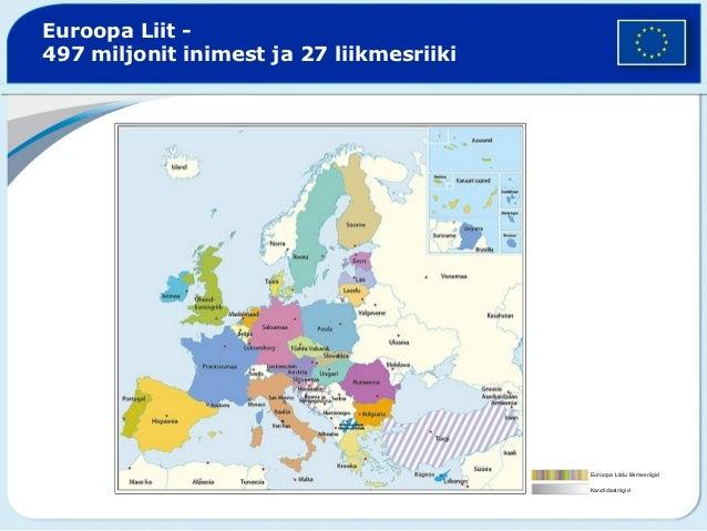 Euroopa Liit -497 miljonit inimest ja 27 liikmesriiki                                          Euroopa Liidu liikmesriigid...