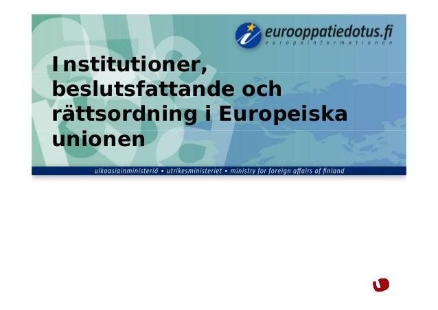 Institutioner,beslutsfattande ochrättsordning i Europeiskaunionen