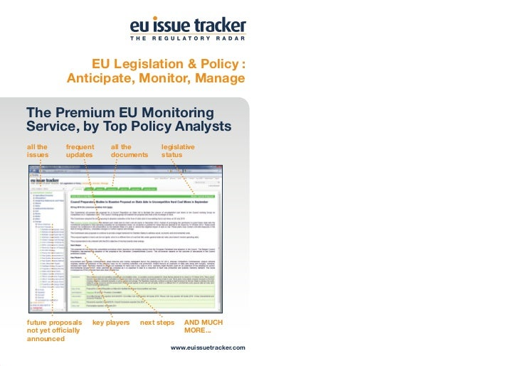 EU Legislation & Policy :             Anticipate, Monitor, ManageThe Premium EU MonitoringService, by Top Policy Analystsa...