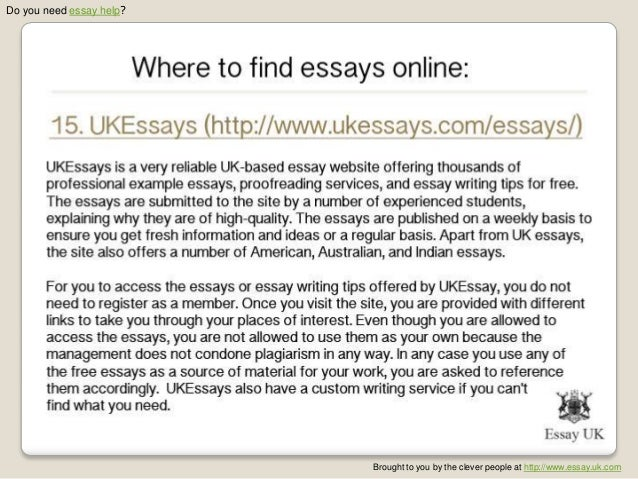 find essays online The best way to find your needed essays is college libraries, of course  21th  century, we have plenty of websites offering free or paid access to online essays.