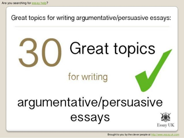 great research essay topics 2017/11/1 you've spent quite a bit of time in your english classes writing argumentative essays you've even gotten pretty good at writing on the topics your instructor assigns but when it comes to choosing your own argumentative essay topics, you draw a blank it's not that there aren't any good.