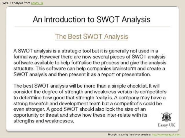 an introduction to swot analysis swot analysis from essay ukbrought to you by the clever people at essay uk com 13