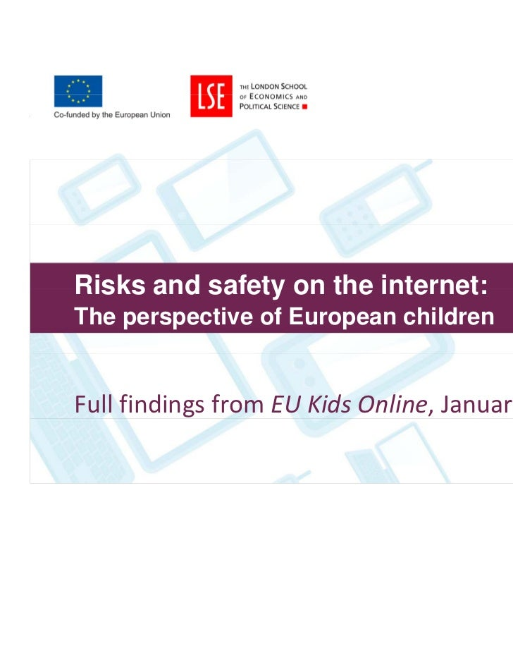 Risks and safety on the internet:The perspective of European childrenFull findings from EU Kids Online, January 2011