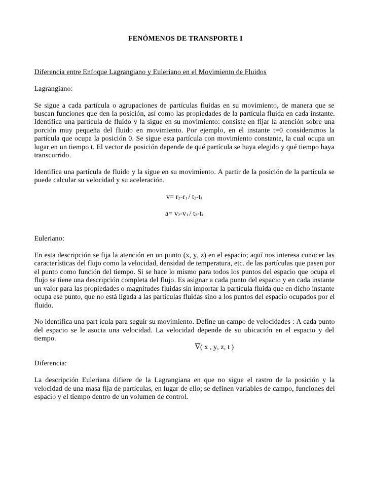 FENÓMENOS DE TRANSPORTE I    Diferencia entre Enfoque Lagrangiano y Euleriano en el Movimiento de Fluidos  Lagrangiano:  S...