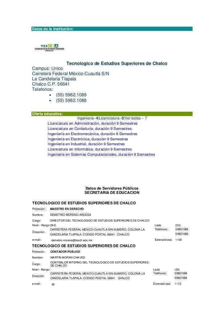 Datos de la institución:                 Tecnologico de Estudios Superiores de ChalcoCampus: UnicoCarretera Federal México...