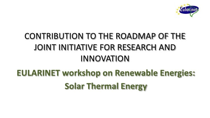 CONTRIBUTION TO THE ROADMAP OF THE   JOINT INITIATIVE FOR RESEARCH AND               INNOVATIONEULARINET workshop on Renew...
