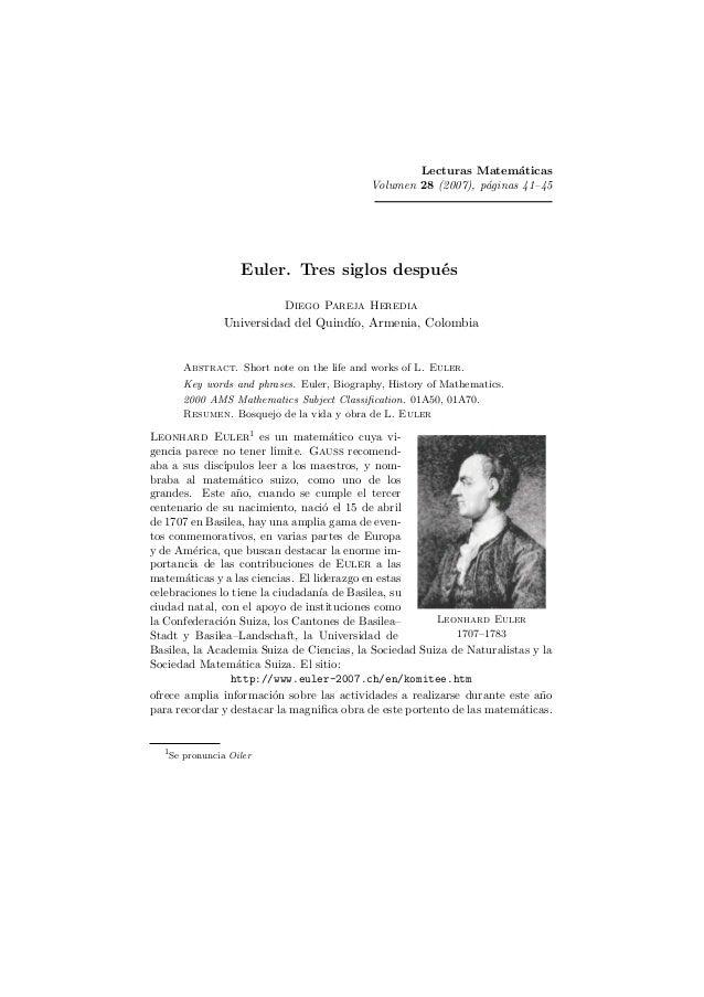 Lecturas Matem´aticas Volumen 28 (2007), p´aginas 41–45 Euler. Tres siglos despu´es Diego Pareja Heredia Universidad del Q...