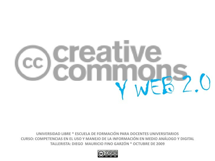 Y WEB 2.0<br />UNIVERSIDAD LIBRE * ESCUELA DE FORMACIÓN PARA DOCENTES UNIVERSITARIOS<br />CURSO: COMPETENCIAS EN EL USO Y ...
