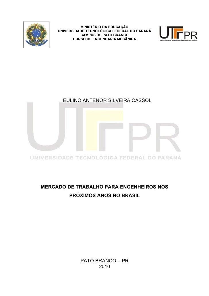 MINISTÉRIO DA EDUCAÇÃO      UNIVERSIDADE TECNOLÓGICA FEDERAL DO PARANÁ                CAMPUS DE PATO BRANCO             CU...