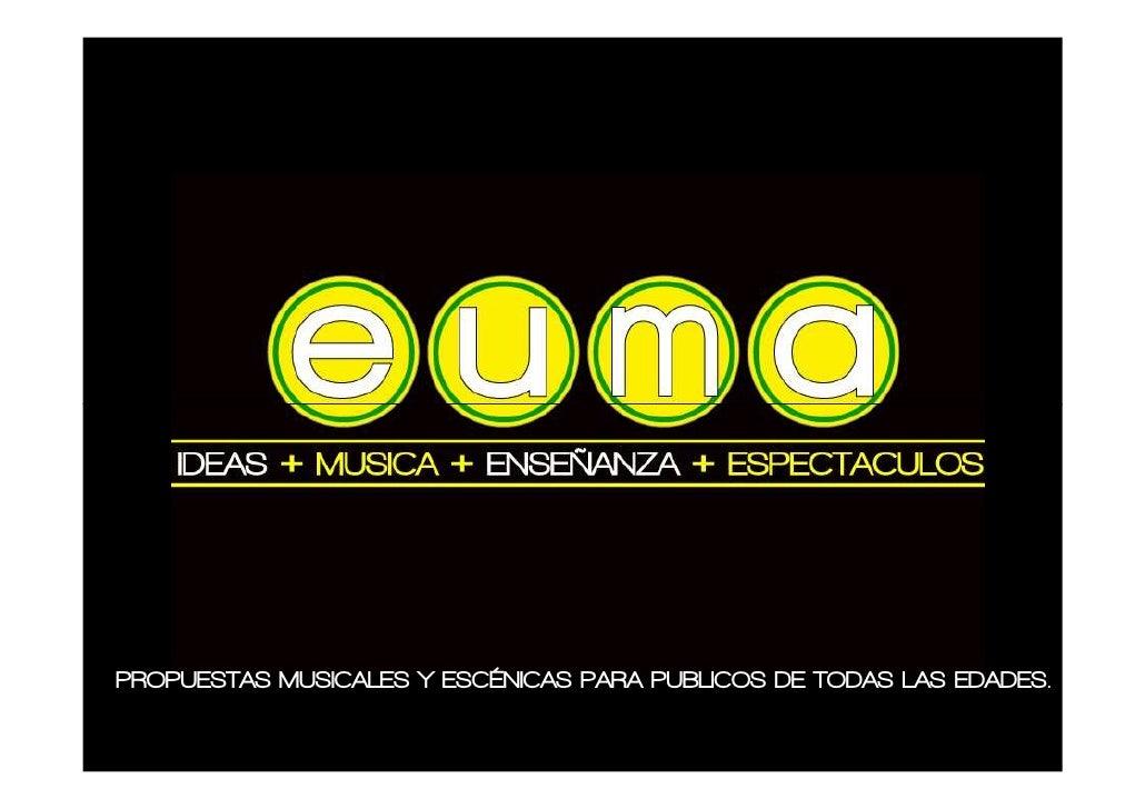 PROPUESTAS MUSICALES Y ESCÉNICAS PARA PUBLICOS DE TODAS LAS EDADES.