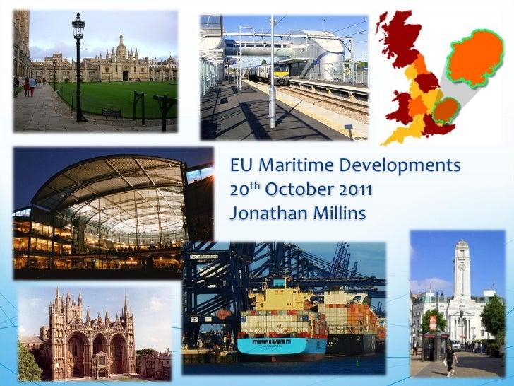 EU Maritime Developments20th October 2011Jonathan Millins