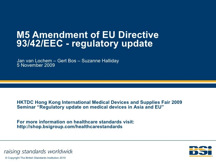 EU Medical Devices Directive M5 Amendment 93 42 EEC Regulatory Update - BSI  British Standards presentation 4eab47dcf7e9