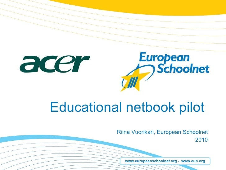 Educational netbook pilot   Riina Vuorikari, European Schoolnet 2010