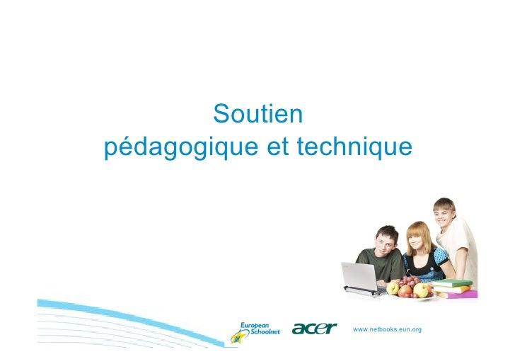 Soutien pédagogique et technique                        www.netbooks.eun.org