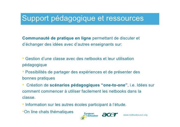 Support pédagogique et ressources  Communauté de pratique en ligne permettant de discuter et d'échanger des idées avec d'a...