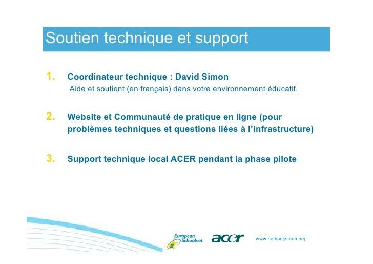 Soutien technique et support  1.   Coordinateur technique : David Simon      Aide et soutient (en français) dans votre env...