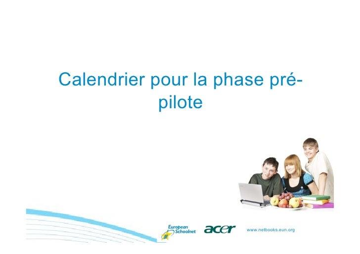 Calendrier pour la phase pré-             pilote                           www.netbooks.eun.org