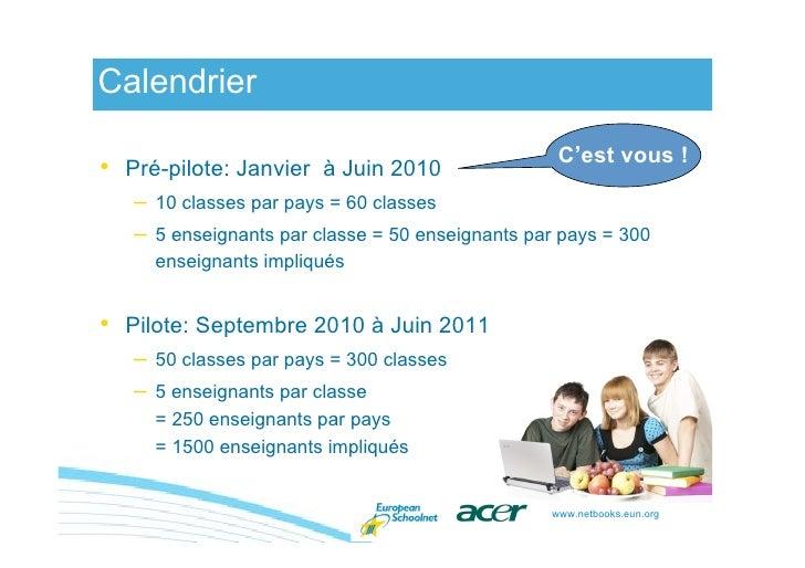 Calendrier                                                      C'est vous ! • Pré-pilote: Janvier à Juin 2010    –   10 c...