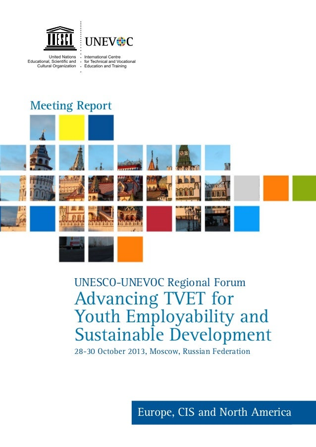1 UNESCO-UNEVOC Regional Forum in Europe, CIS and North America Meeting Report UNESCO-UNEVOC Regional Forum Advancing TVET...