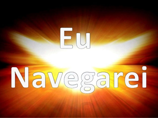 Eu navegarei No oceano do Espírito