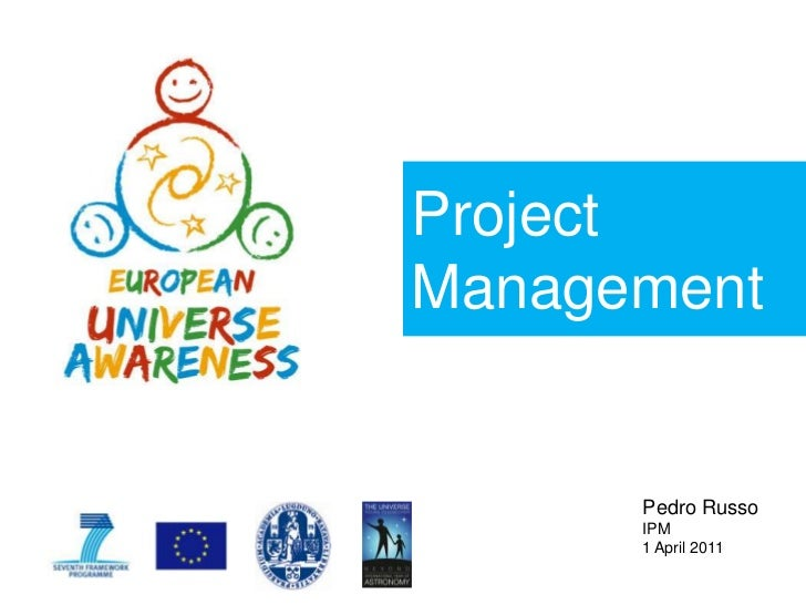 Project Management <br />Pedro Russo<br />IPM<br />1 April 2011<br />