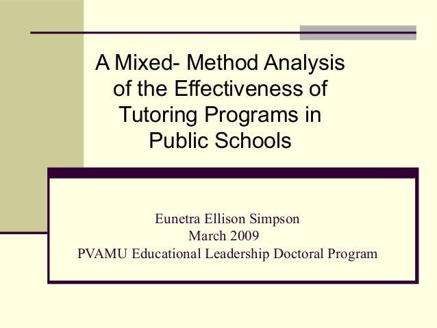 Eunetra Ellison SimpsonMarch 2009PVAMU Educational Leadership Doctoral ProgramA Mixed- Method Analysisof the Effectiveness...