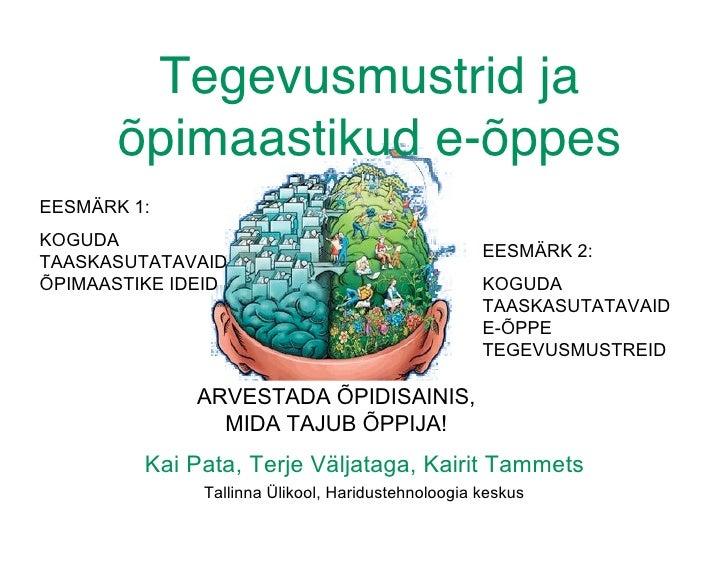 Tegevusmustrid ja        õpimaastikud e-õppes EESMÄRK 1: KOGUDA                                                    EESMÄRK...