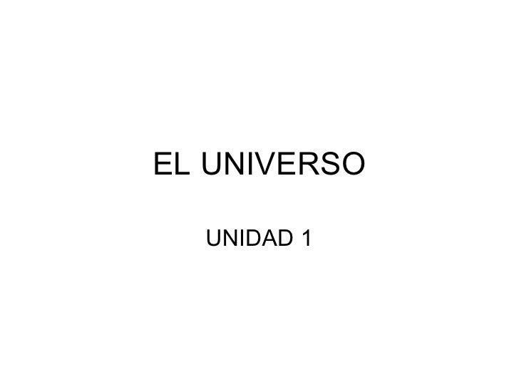 EL UNIVERSO UNIDAD 1
