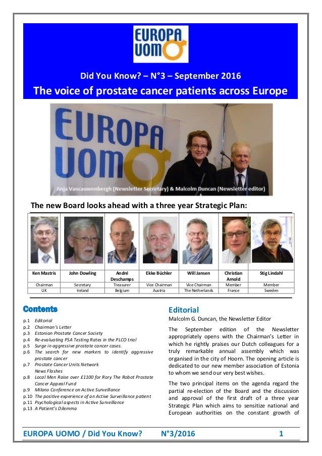 EUROPA UOMO / Did You Know? N°3/2016 1 The new Board looks ahead with a three year Strategic Plan: Ken Mastris John Dowlin...