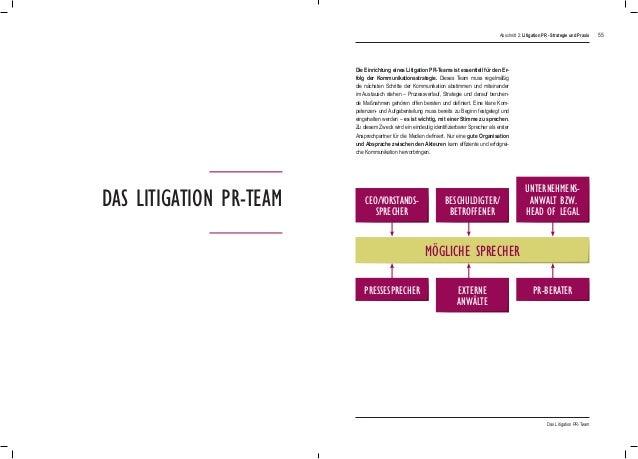 55 Die Einrichtung eines Litigation PR-Teams ist essentiell für den Er- folg der Kommunikationsstrategie. Dieses Team muss...
