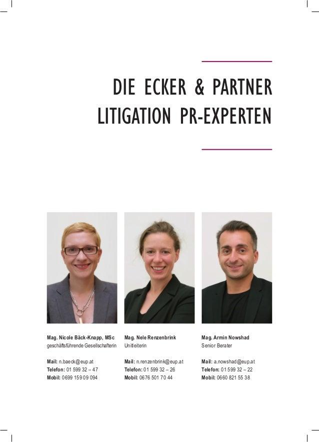 Die Ecker & Partner Litigation PR-Experten Mag. Nicole Bäck-Knapp, MSc geschäftsführende Gesellschafterin Mail: n.baeck@eu...