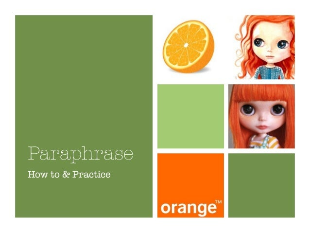 Paraphrase How to & Practice