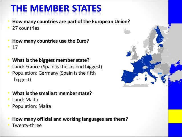 • How many countries are part of the European Union?• 27 countries• How many countries use the Euro?• 17• What is the bigg...