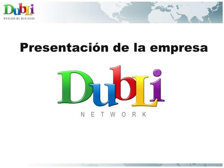 <ul><li>Presentación de la empresa </li></ul><ul><li>N  E  T  W  O  R  K </li></ul>