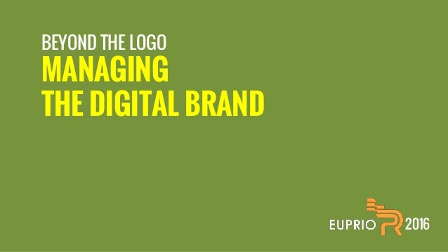 BEYOND THE LOGO MANAGING THE DIGITAL BRAND 2016