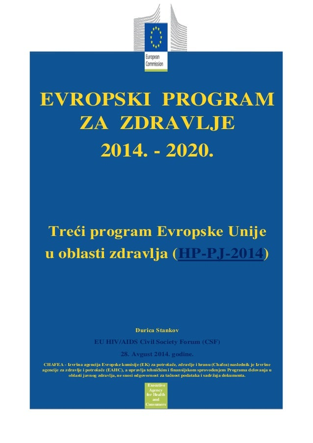 Executive  Agency  for Health  and  Consumers  EVROPSKI PROGRAM ZA ZDRAVLJE  2014. - 2020.  Treći program Evropske Unije  ...