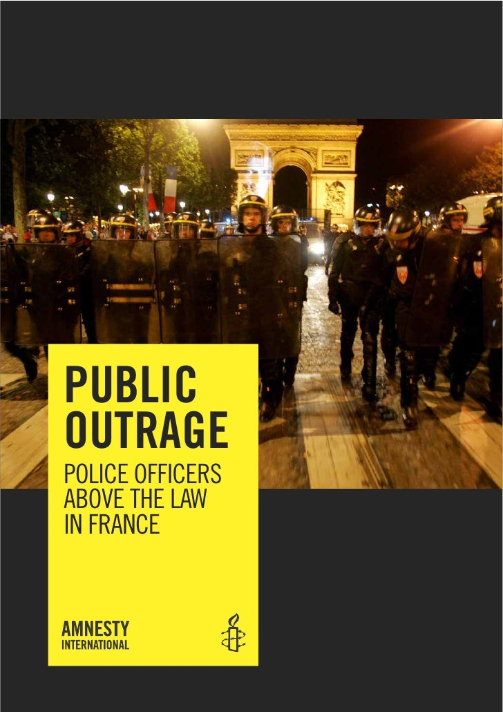 PUBLIC OUTRAGE POLICE OFFICERS ABOVE THE LAW IN FRANCE