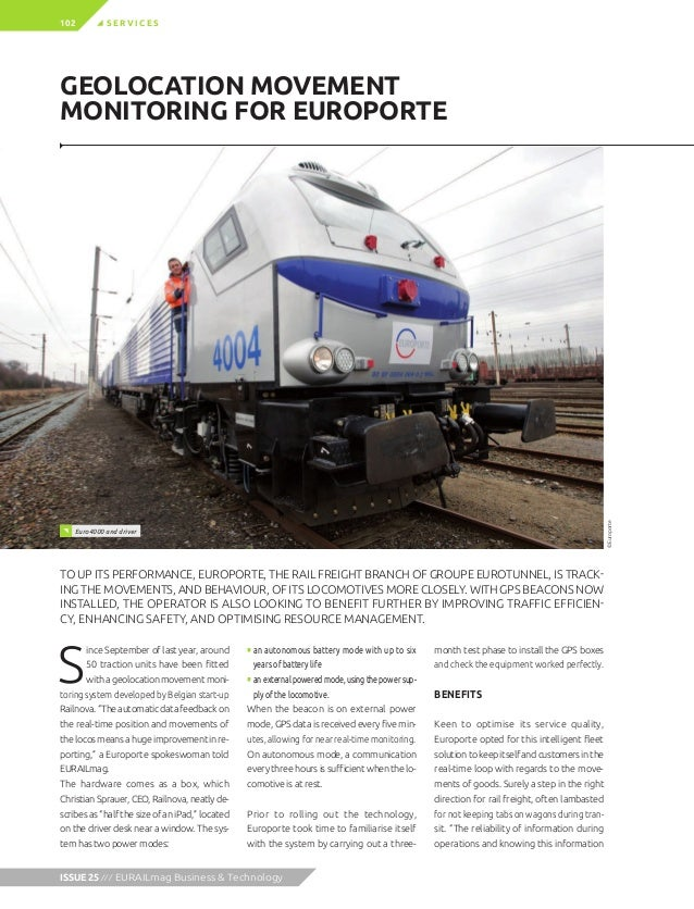 TO UP ITS PERFORMANCE, EUROPORTE, THE RAIL FREIGHT BRANCH OF GROUPE EUROTUNNEL, IS TRACK- ING THE MOVEMENTS, AND BEHAVIOUR...
