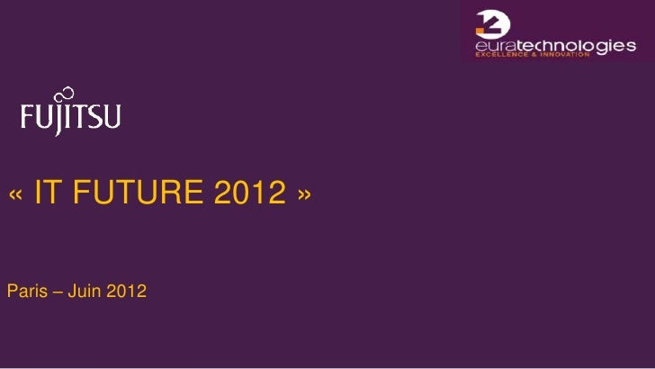 « IT FUTURE 2012 »Paris – Juin 2012