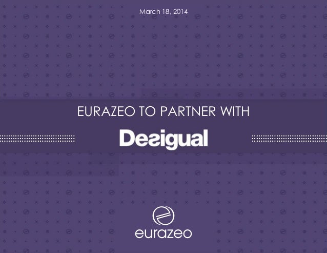 EURAZEO TO PARTNER WITH March 18, 2014