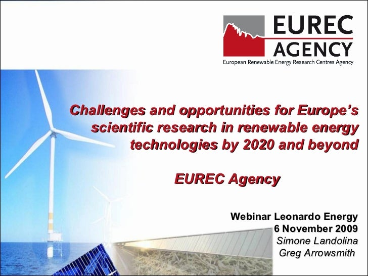 Challenges and opportunities for Europe's scientific research in renewable energy technologies by 2020 and beyond EUREC Ag...