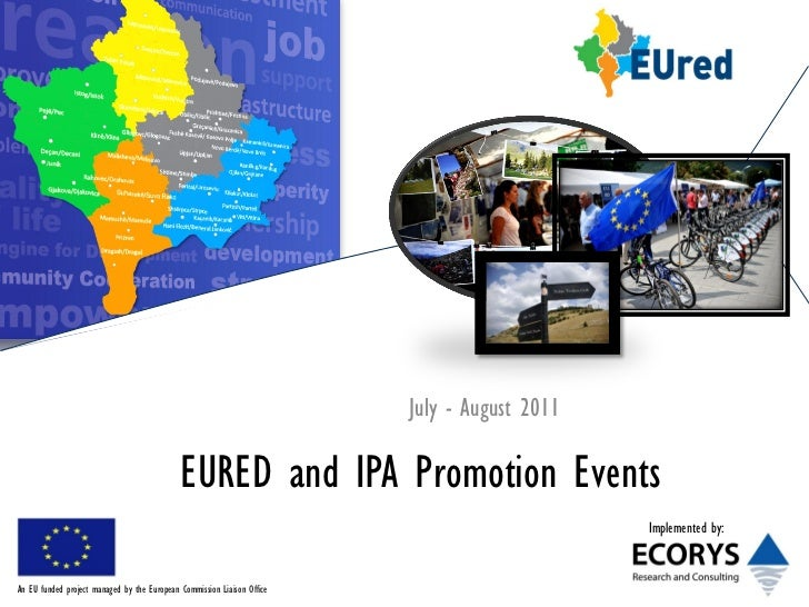 July - August 2011                                             EURED and IPA Promotion Events                             ...