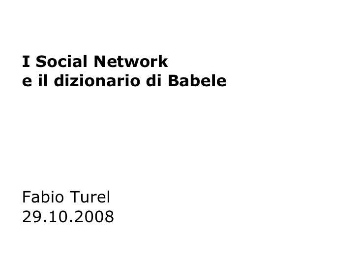 I Social Network e il dizionario di Babele Fabio Turel 29.10.2008