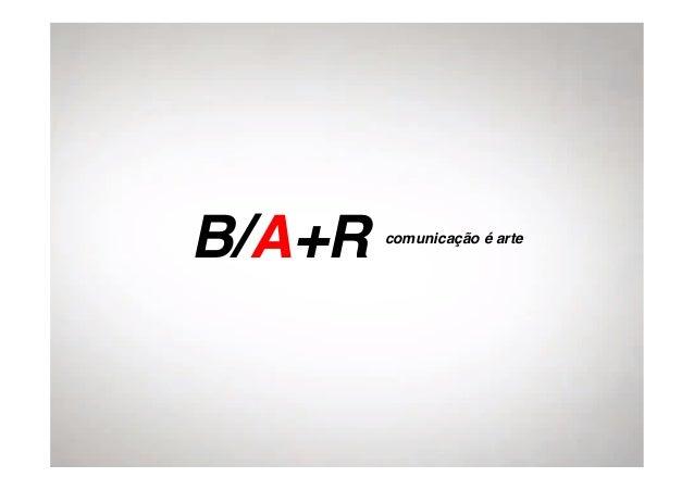 B/A+R!     comunicação é arte!